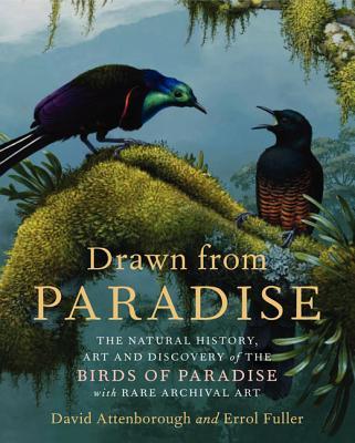 Drawn from Paradise By Attenborough, David/ Fuller, Errol