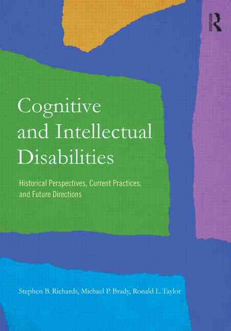 Cognitive and Intellectual Disabilities By Taylor, Ronald/ Brady, Michael P./ Richards, Stephen