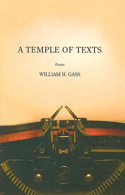 A Temple of Texts By Gass, William H.